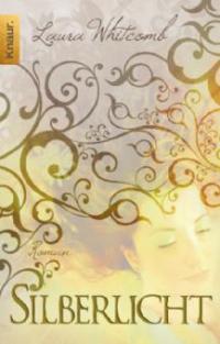 Silberlicht - Laura Whitcomb