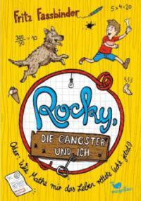 Rocky, die Gangster und ich oder wie Mathe mir das Leben rettete (echt jetzt!) - Fritz Fassbinder