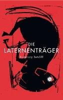 Die Laternenträger - Rosemary Sutcliff
