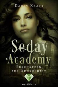 Erschaffen aus Dunkelheit (Seday Academy 3) - Karin Kratt
