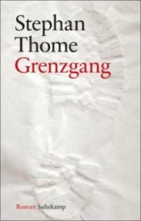 Grenzgang - Stephan Thome