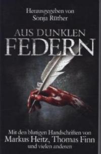 Aus dunklen Federn - Sonja Rüther, Markus Heitz, Thomas Finn