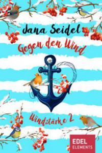 Gegen den Wind: Windstärke 2 - Jana Seidel