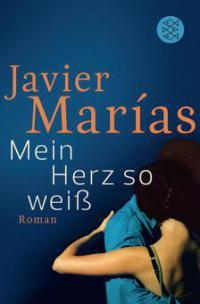 Mein Herz so weiß - Javier Marías