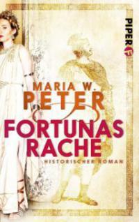 Fortunas Rache - Maria W. Peter