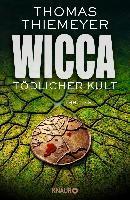 Wicca - Tödlicher Kult - Thomas Thiemeyer