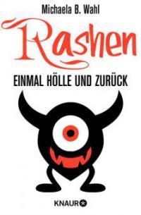 Rashen - Einmal Hölle und zurück - Michaela B. Wahl