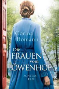 Die Frauen vom Löwenhof - Agnetas Erbe - Corina Bomann