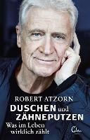 """Duschen und Zähneputzen""""- Was im Leben wirklich zählt - Robert Atzorn"""