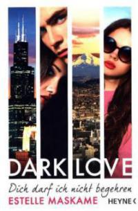 DARK LOVE 03 - Dich darf ich nicht begehren - Estelle Maskame