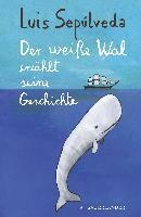 Der weiße Wal erzählt seine Geschichte - Luis Sepúlveda