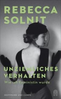 Unziemliches Verhalten - Rebecca Solnit