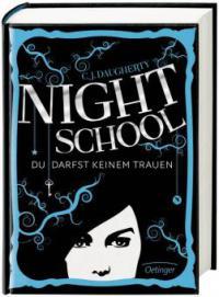 Night School 01. Du darfst keinem trauen - C. J. Daugherty