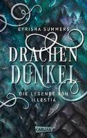 Drachendunkel. Die Legende von Illestia - Eyrisha Summers
