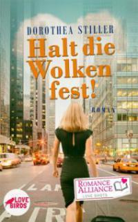 Halt die Wolken fest (Liebesroman, Drama) - Dorothea Stiller