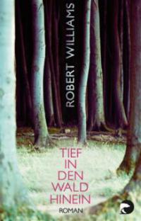 Tief in den Wald hinein - Robert Williams