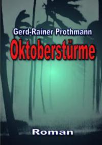 Oktoberstürme - Gerd-Rainer Prothmann