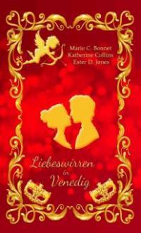 Liebeswirren in Venedig - Katherine Bonnet, Marie C. Bonnet, Ester D. Jones