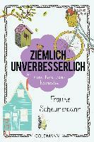 Ziemlich unverbesserlich - Frauke Scheunemann