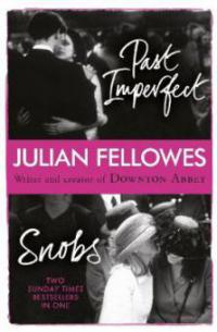 Snobs / Past Imperfect Omnibus - Julian Fellowes