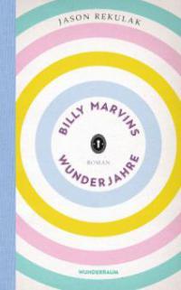 Billy Marvins Wunderjahre - Jason Rekulak