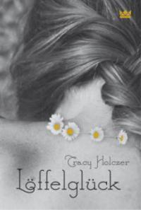 Löffelglück - Tracy Holczer