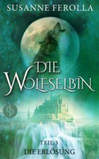 Die Wolfselbin - Susanne Ferolla