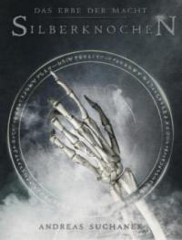 Das Erbe der Macht - Band 9: Silberknochen (Urban Fantasy) - Andreas Suchanek