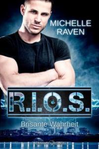 R.I.O.S - Brisante Wahrheit - Michelle Raven