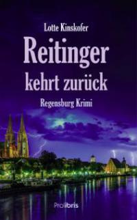 Reitinger kehrt zurück - Lotte Kinskofer