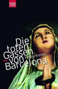 Die toten Gassen von Barcelona - Stefanie Kremser