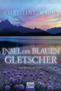 Insel der blauen Gletscher - Christine Kabus