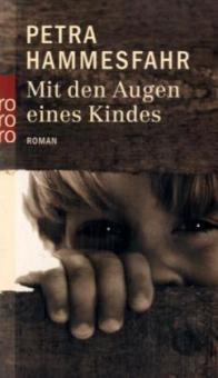 Mit den Augen eines Kindes - Petra Hammesfahr