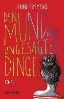 Den Mund voll ungesagter Dinge - Anne Freytag