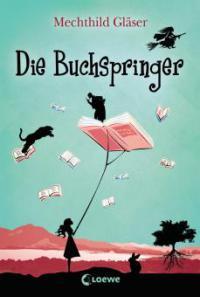 Die Buchspringer - Mechthild Gläser