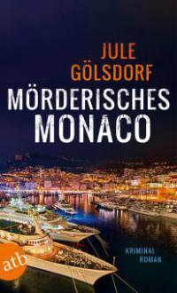 Mörderisches Monaco - Jule Gölsdorf