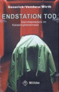 Endstation Tod - Gunther Geserick, Klaus Vendura, Ingo Wirth