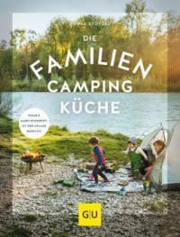 Die Familien-Campingküche - Sonja Stötzel