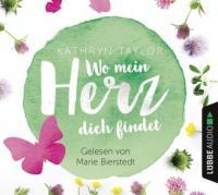 Wo mein Herz dich findet, 4 Audio-CDs - Kathryn Taylor
