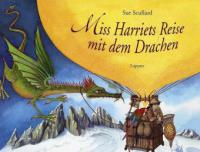 Miss Harriets Reise mit dem Drachen - Sue Scullard