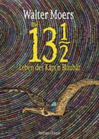 Die 13 1/2 Leben des Käpt'n Blaubär, m. Farbillustrationen - Walter Moers