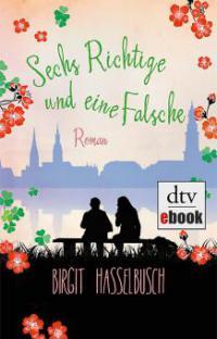 Sechs Richtige und eine Falsche - Birgit Hasselbusch
