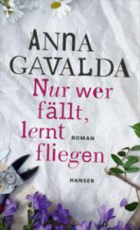 Nur wer fällt, lernt fliegen - Anna Gavalda