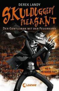 Skulduggery Pleasant 01. Der Gentleman mit der Feuerhand - Derek Landy