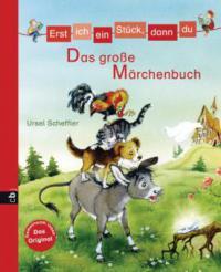 Erst ich ein Stück, dann du - Das große Märchenbuch - Ursel Scheffler