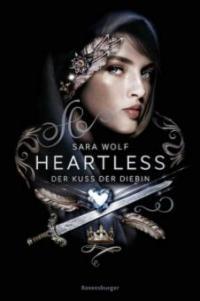 Heartless, Band 1: Der Kuss der Diebin - Sara Wolf