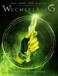 Das Erbe der Macht - Band 3: Wechselbalg (Urban Fantasy) - Andreas Suchanek
