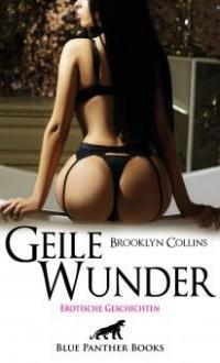 Geile Wunder | Erotische Geschichten - Brooklyn Collins