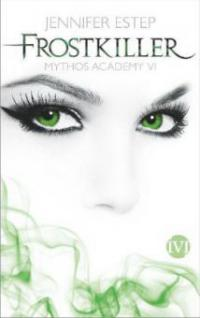 Mythos Academy - Frostkiller - Jennifer Estep