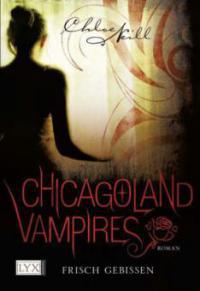 Chicagoland Vampires 01. Frisch gebissen - Chloe Neill